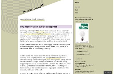 http://mindhacks.com/2013/04/02/why-money-wont-buy-you-happiness/