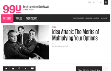 http://99u.com/articles/5901/idea-attack-the-merits-of-multiplying-your-options