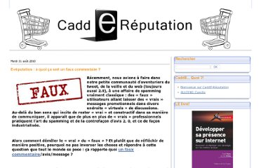 http://caddereputation.over-blog.com/article-e-reputation-a-quoi-a-sert-un-faux-commentaire-56264481.html
