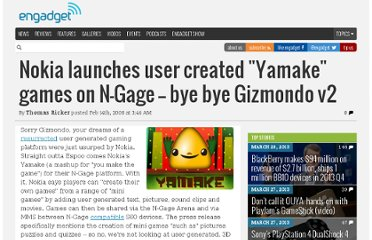 http://www.engadget.com/2008/02/14/nokia-launches-user-created-yamake-games-on-n-gage-bye-bye/