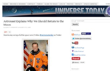 http://www.universetoday.com/61256/astronaut-explains-why-we-should-return-to-the-moon/#gsc.tab=0