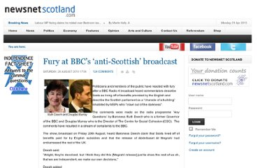 http://newsnetscotland.com/index.php?option=com_content&view=article&id=530%3Afury-at-bbcs-anti-scottish-broadcast&catid=1%3Apolitics&Itemid=2