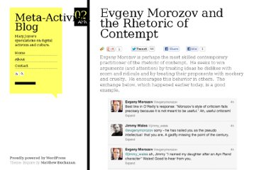 http://www.meta-activism.org/2013/04/evgeny-morozov-and-the-rhetoric-of-contempt/