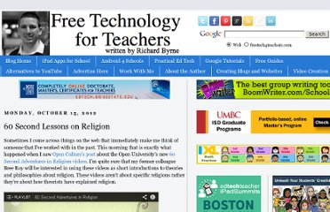 http://www.freetech4teachers.com/2012/10/60-second-lessons-on-religion.html#.UVw8_9GI70N
