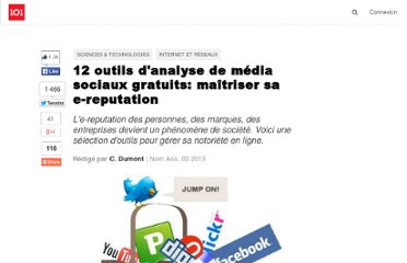http://suite101.fr/article/10-outils-danalyse-de-media-gratuits-maitriser-sa-e-reputation-a19186#axzz2PFMS8Ibk