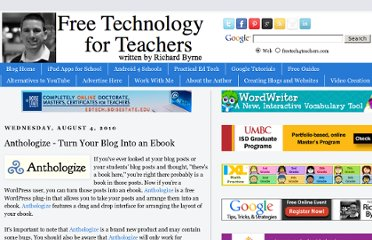 http://www.freetech4teachers.com/2010/08/anthologize-turn-your-wordpress-blog.html#.UVylbdGI70M