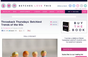 http://www.betcheslovethis.com/article/throwback-thursdays-betchiest-trends-of-the-90s