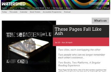http://www.watershed.co.uk/whatson/4171/these-pages-fall-like-ash