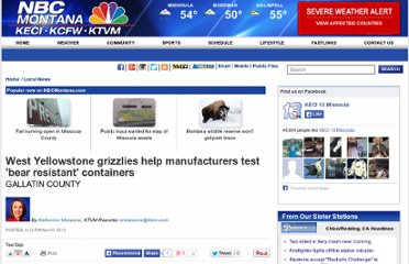 http://www.nbcmontana.com/news/West-Yellowstone-grizzlies-help-manufacturers-test-bear-resistant-containers/-/14594602/19613502/-/13c7mee/-/index.html