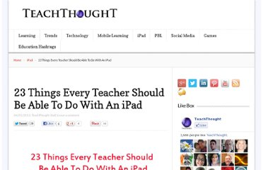 http://www.teachthought.com/technology/23-things-every-teacher-should-be-able-to-do-with-an-ipad/