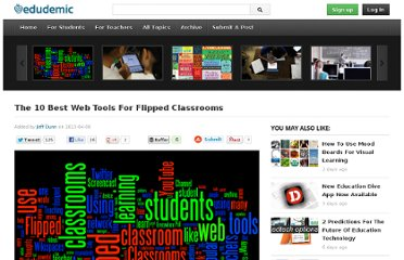 http://edudemic.com/2013/04/web-tools-for-flipped-classrooms/