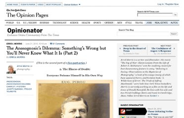 http://opinionator.blogs.nytimes.com/2010/06/21/the-anosognosics-dilemma-somethings-wrong-but-youll-never-know-what-it-is-part-2/
