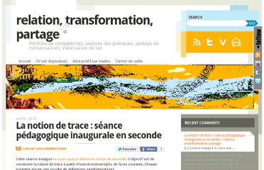 http://www.relation-transformation-partage.info/wordpress/2013/04/06/la-notion-de-trace-seance-pedagogique-inaugurale-en-seconde/