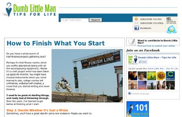 http://www.dumblittleman.com/2010/05/how-to-finish-what-you-start.html