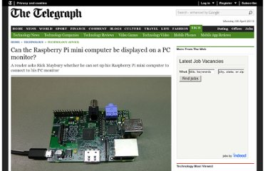 http://www.telegraph.co.uk/technology/advice/9967557/Can-the-Raspberry-Pi-mini-computer-be-displayed-on-a-PC-monitor.html
