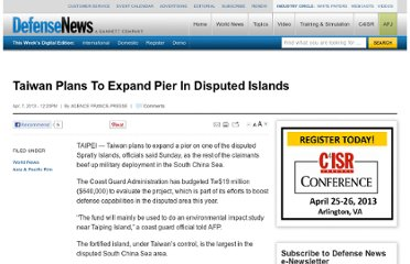 http://www.defensenews.com/article/20130407/DEFREG03/304070009/Taiwan-Plans-Expand-Pier-Disputed-Islands