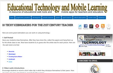 http://www.educatorstechnology.com/2013/04/10-techy-icebreakers-for-21st-century.html