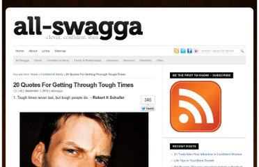 http://allswagga.com/blog/2010/09/01/20-quotes-for-getting-through-tough-times/