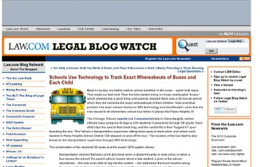 http://legalblogwatch.typepad.com/legal_blog_watch/2010/09/schools-use-technology-to-track-exact-whereabouts-of-buses-and-each-child.html