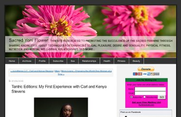 http://www.sacredyoniflower.com/my-blog/2010/07/tantric-editions-my-first-experience-with-carl-and-kenya-stevens.html