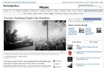 http://www.nytimes.com/2013/04/08/arts/music/pacha-in-ibiza-feels-dance-clubs-center-of-gravity-shift.html?pagewanted=all