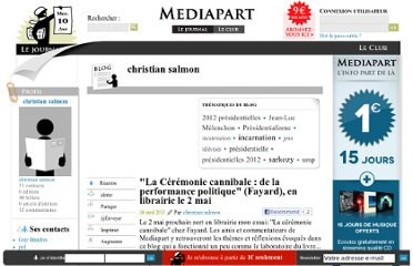 http://blogs.mediapart.fr/blog/christian-salmon/040413/la-ceremonie-cannibale-de-la-performance-politique-fayard-en-librairie-le-2-mai