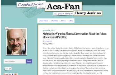http://henryjenkins.org/2013/03/kickstarting-veronica-mars-a-conversation-about-the-future-of-television-part-one.html