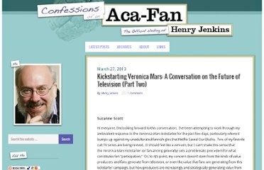 http://henryjenkins.org/2013/03/kickstarting-veronica-mars-a-conversation-on-the-future-of-television-part-two.html