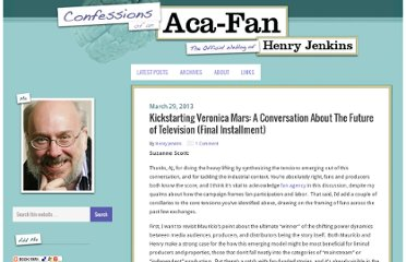 http://henryjenkins.org/2013/03/kickstarting-veronica-mars-a-conversation-about-the-future-of-television-final-installment.html