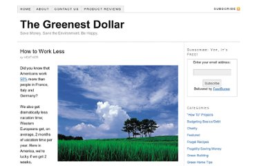 http://www.thegreenestdollar.com/2010/08/how-to-work-less/