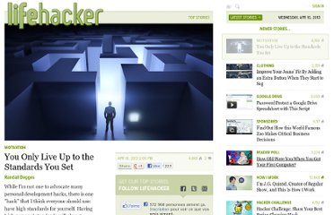 http://lifehacker.com/5993990/you-only-live-up-to-the-standards-you-set