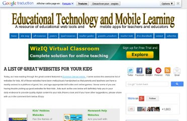http://www.educatorstechnology.com/2013/04/a-list-of-great-websites-for-your-kids.html