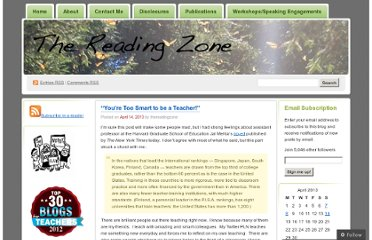 http://thereadingzone.wordpress.com/2013/04/14/youre-too-smart-to-be-a-teacher/