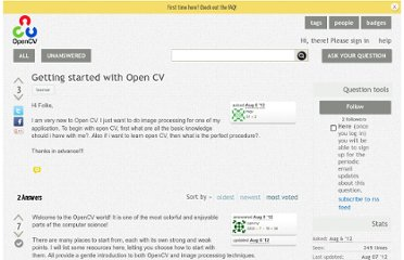 http://answers.opencv.org/question/1173/getting-started-with-open-cv/