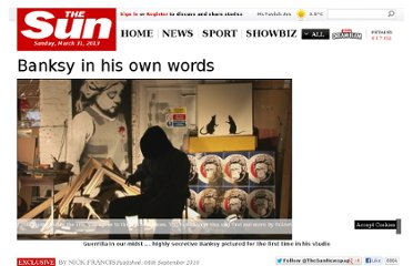http://www.thesun.co.uk/sol/homepage/features/3124787/Banksy-in-his-own-words.html