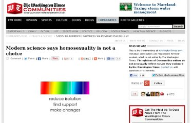 http://communities.washingtontimes.com/neighborhood/steps-authentic-happiness-positive-psychology/2013/apr/14/homosexuality-choice-modern-science-says-no/