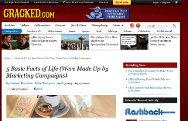 http://www.cracked.com/article_20324_5-basic-facts-life-were-made-up-by-marketing-campaigns_p2.html