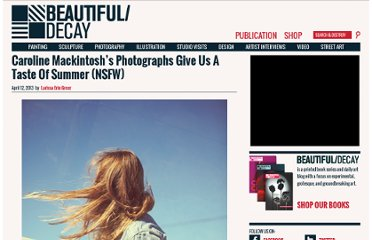 http://beautifuldecay.com/2013/04/12/caroline-mackintoshs-photographs-give-us-a-taste-of-summer-nsfw/