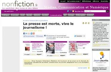 http://www.nonfiction.fr/article-6486-la_presse_est_morte_vive_le_journalisme_.htm