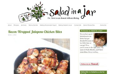 http://www.salad-in-a-jar.com/family-recipes/bacon-wrapped-jalapeno-chicken-bites