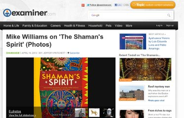 http://www.examiner.com/article/mike-williams-on-the-shaman-s-spirit
