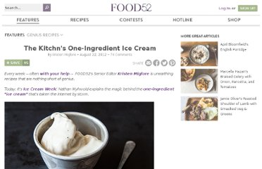 http://food52.com/blog/4309-the-kitchn-s-one-ingredient-ice-cream