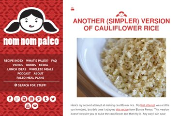 http://nomnompaleo.com/post/1626071845/another-simpler-version-of-cauliflower-rice