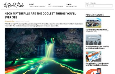 http://www.thebolditalic.com/blog_posts/3134-neon-waterfalls-are-the-coolest-things-youll-ever-see