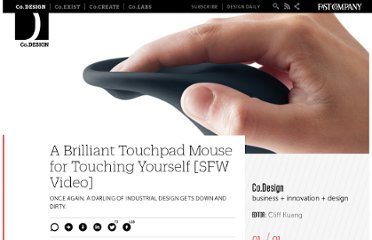 http://www.fastcodesign.com/1662236/a-brilliant-touchpad-mouse-for-touching-yourself-sfw-video