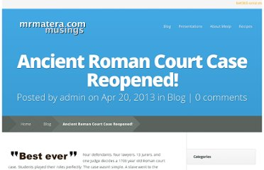 http://www.mrmatera.com/2013/04/ancient-roman-court-case-reopened/