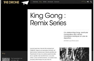 http://www.the-drone.com/magazine/king-gong-remix-series/