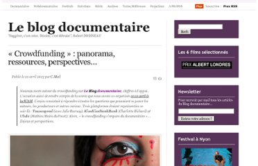 http://cinemadocumentaire.wordpress.com/2013/04/22/crowdfunding-webdocumentaire-panorama-ressources-chiffres-perspectives/