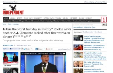 http://www.independent.co.uk/news/world/americas/is-this-the-worst-first-day-in-history-rookie-news-anchor-aj-clemente-sacked-after-first-words-on-air-are-f-s-8582622.html