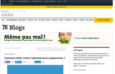 http://alternatives.blog.lemonde.fr/2013/04/23/comment-lutter-contre-lobsolescence-programmee/